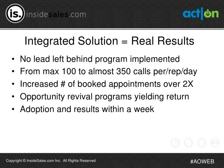 Integrated Solution = Real Results   •    No lead left behind program implemented   •    From max 100 to almost 350 calls ...