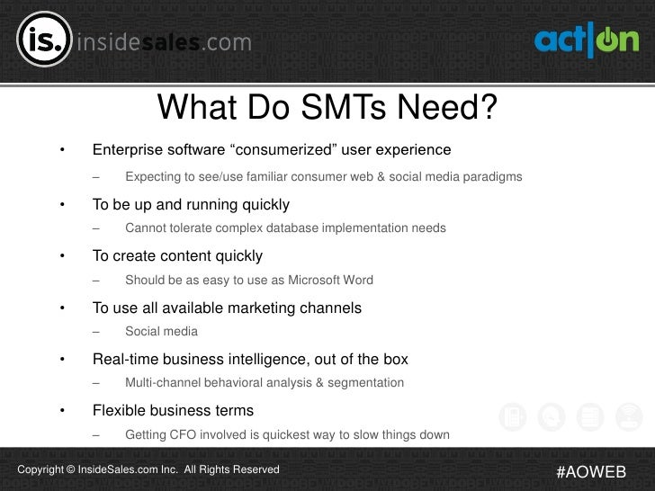 """What Do SMTs Need?        •     Enterprise software """"consumerized"""" user experience              –      Expecting to see/us..."""