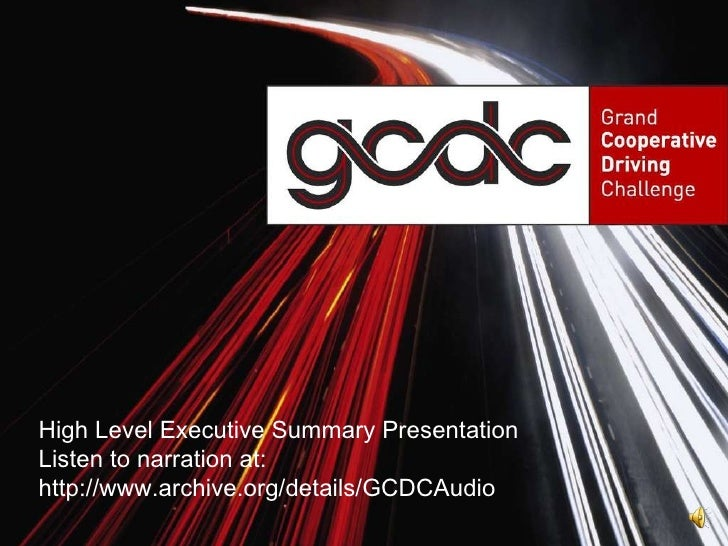 High Level Executive Summary Presentation Listen to narration at:  http://www.archive.org/details/GCDCAudio
