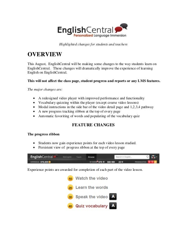 Highlighted changes for students and teachers OVERVIEW This August, EnglishCentral will be making some changes to the way ...