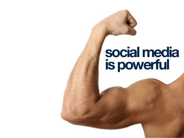 socialmedia ispowerful