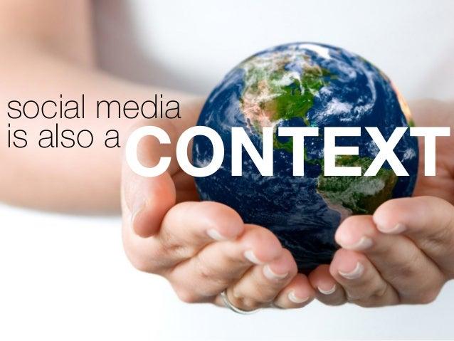 social media is also a CONTEXT