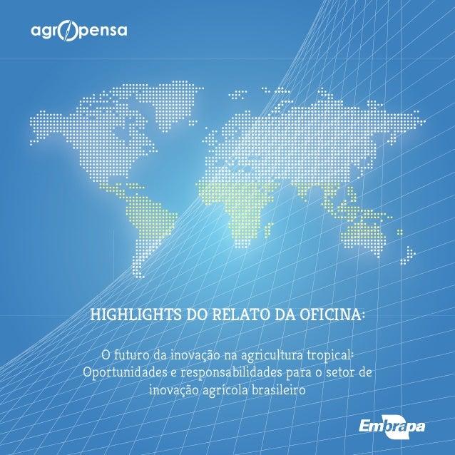 O futuro da inovação na agricultura tropical: Oportunidades e responsabilidades para o setor de inovação agrícola brasilei...