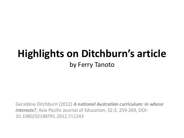 Highlights on Ditchburn's article by Ferry Tanoto  Geraldine Ditchburn (2012) A national Australian curriculum: in whose i...