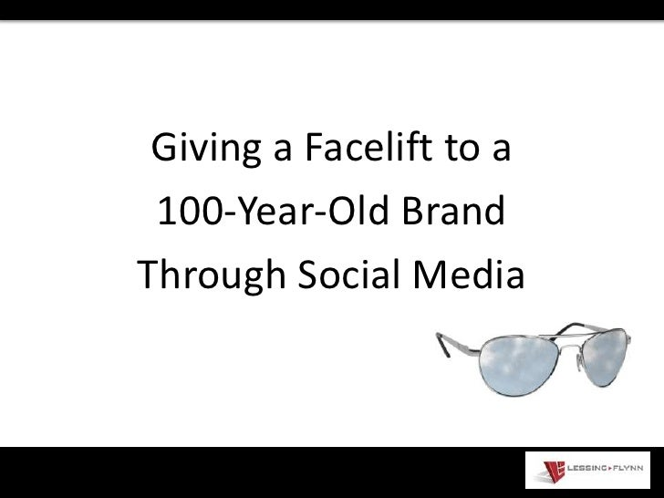 Giving a Facelift to a <br />100-Year-Old Brand <br />Through Social Media <br />