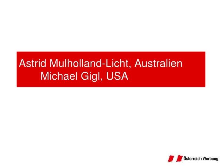 Astrid Mulholland-Licht, AustralienMichael Gigl, USA<br />
