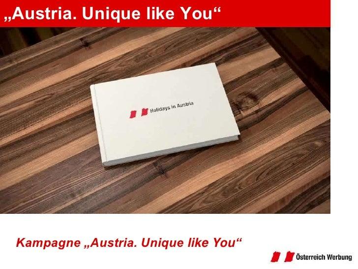 """""""Austria. Unique like You""""<br />Kampagne """"Austria. Unique likeYou""""<br />"""
