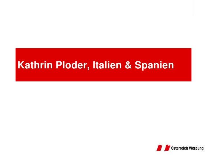 Kathrin Ploder, Italien & Spanien<br />