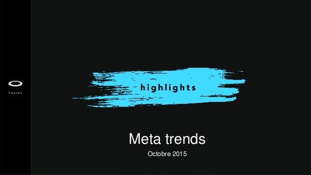 Octobre 2015 Meta trends