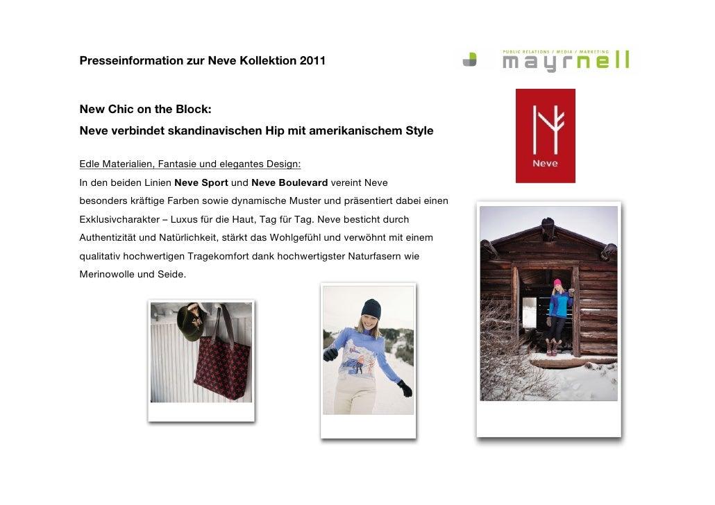 Presseinformation zur Neve Kollektion 2011New Chic on the Block:Neve verbindet skandinavischen Hip mit amerikanischem Styl...