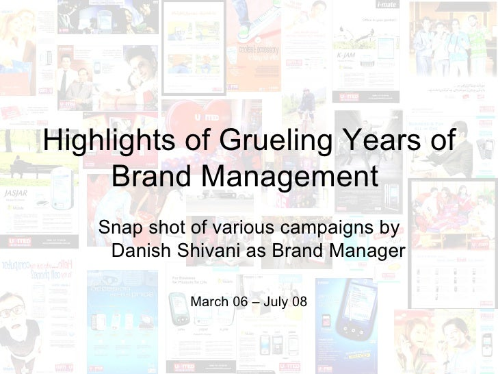 Highlights of Grueling Years of Brand Management  Snap shot of various campaigns by Danish Shivani as Brand Manager March ...