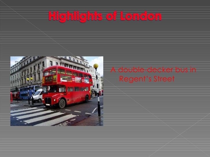 <ul><li>A double-decker bus in Regent's Street </li></ul>