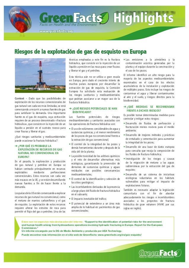 Highlights www.greenfacts.org  Riesgos de la explotación de gas de esquisto en Europa técnicas empleadas a este fin es la f...