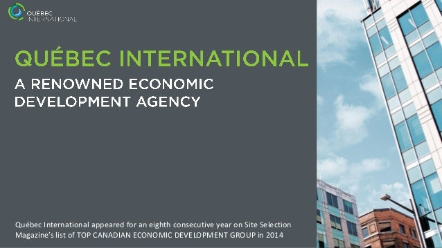 Québec International appeared for an eighth consecutive year on Site Selection Magazine's list of TOP CANADIAN ECONOMIC DE...