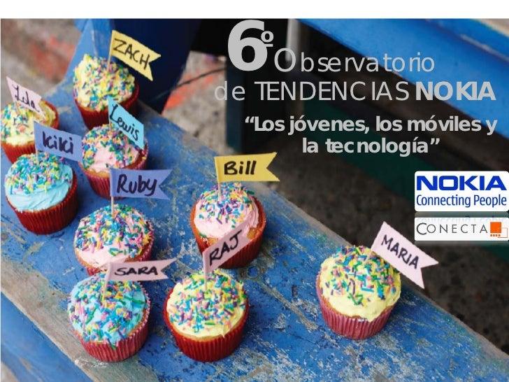 """6O º      bservatoriode TENDENCIAS NOKIA  """"Los jóvenes, los móviles y         la tecnología"""""""
