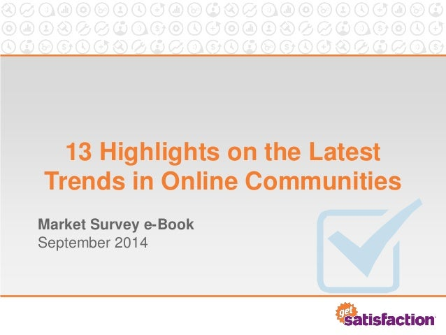 13 Highlights on the Latest Trends in Online Communities  Market Survey e-Book September 2014