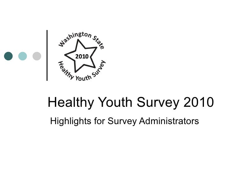 Healthy Youth Survey 2010  Highlights for Survey Administrators