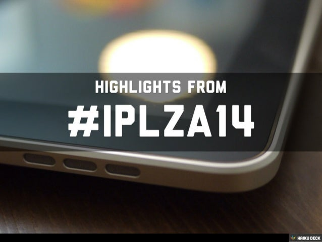 Highlights From #iplza14