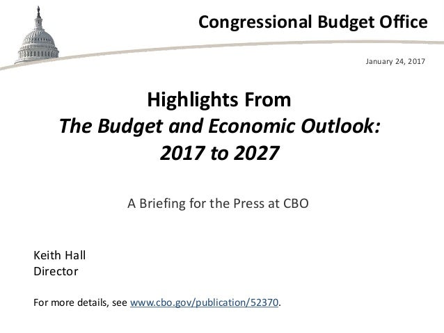 Highlights From The Budget and Economic Outlook: 2017 to 2027