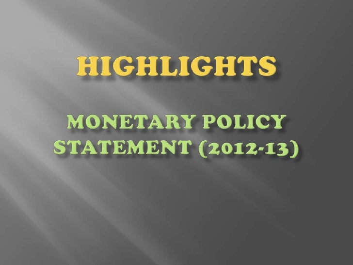    Dr. D. Subbarao in statement on the Monetary    Policy for 2012-12, indicates the tough stand    RBI has taken on numb...