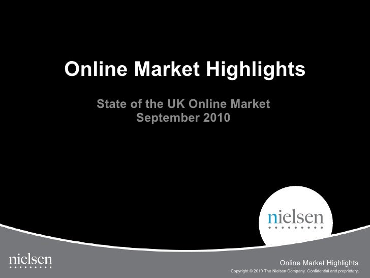 Online Market Highlights State of the UK Online Market September 2010 Online Market Highlights
