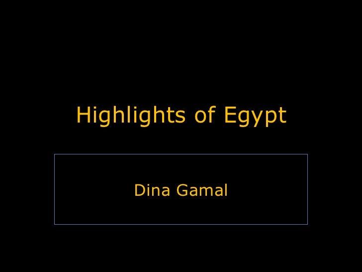 Highlights of Egypt Dina Gamal