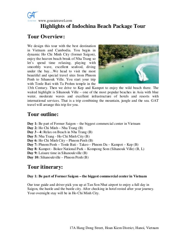 www.goasiatravel.com         Highlights of Indochina Beach Package TourTour Overview:We design this tour with the best des...
