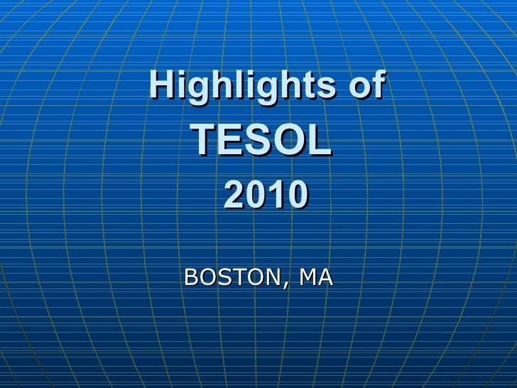 Highlights of TESOL  2010 BOSTON, MA