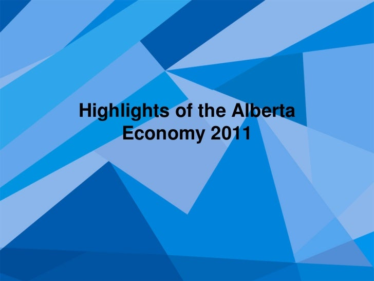 Highlights of the Alberta    Economy 2011
