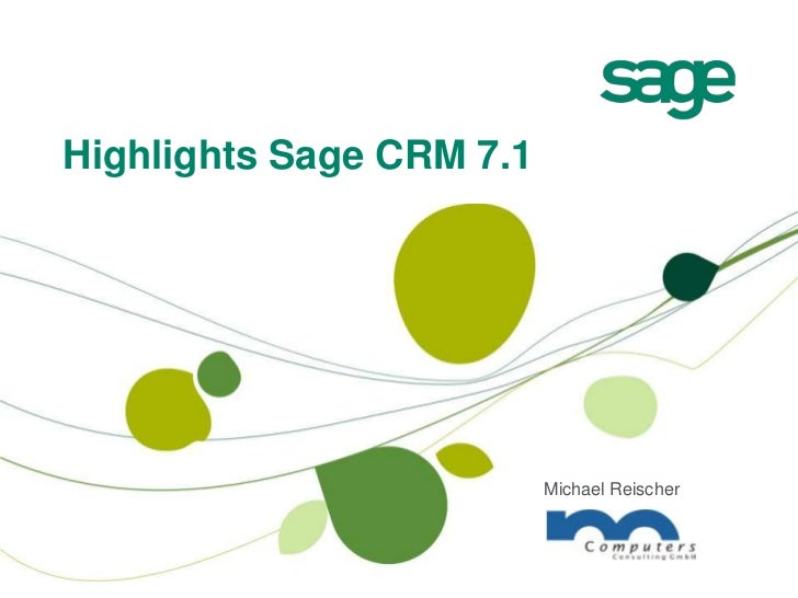 Highlights Sage CRM 7.1<br />Michael Reischer<br />