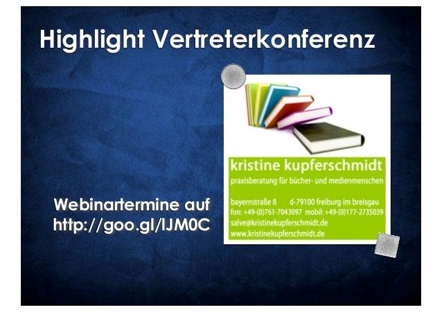 Highlight Vertreterkonferenz Webinartermine auf http://goo.gl/lJM0C