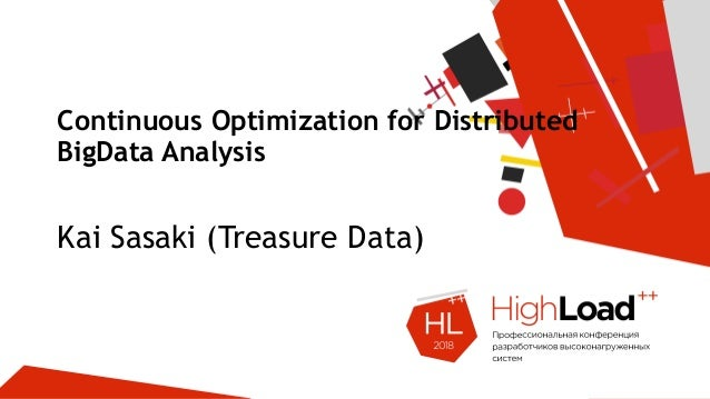 Continuous Optimization for Distributed BigData Analysis Kai Sasaki (Treasure Data)
