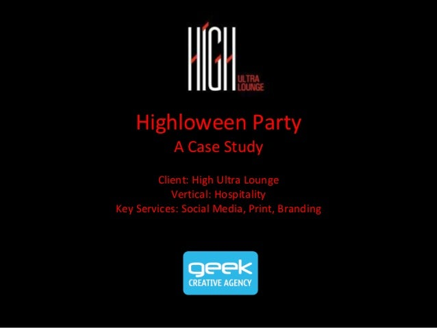 Highloween Party A Case Study Client: High Ultra Lounge Vertical: Hospitality Key Services: Social Media, Print, Branding