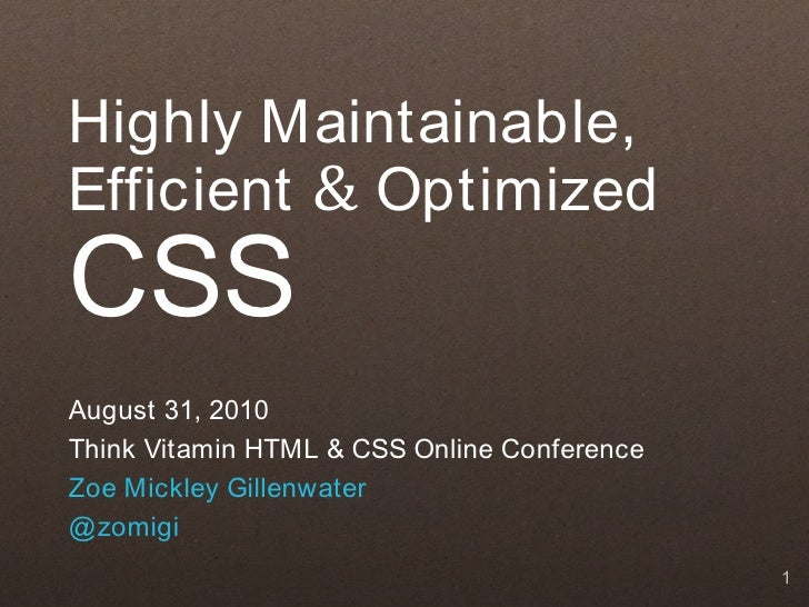 Highly Maintainable, Efficient, and Optimized CSS