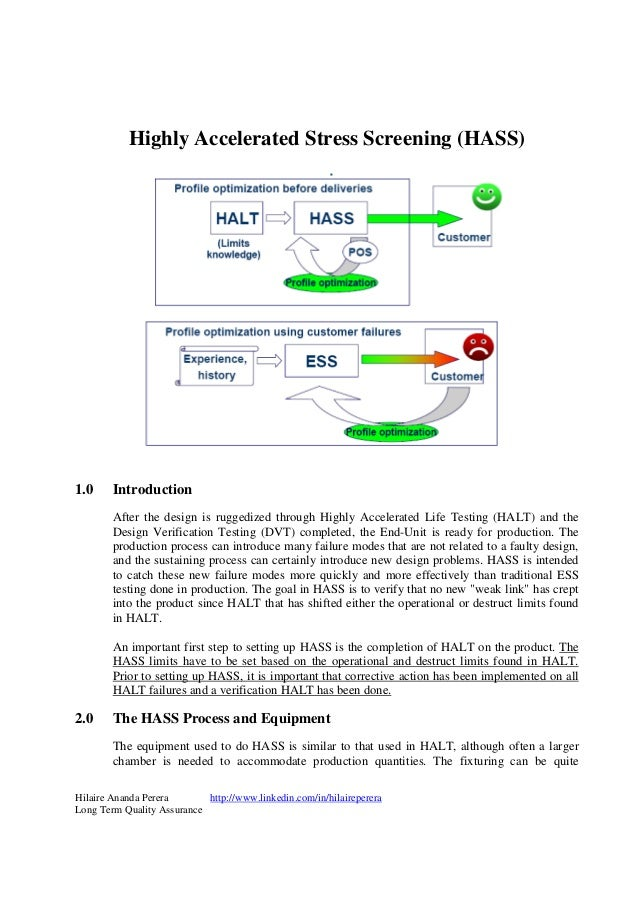 Hilaire Ananda Perera http://www.linkedin.com/in/hilairepereraLong Term Quality AssuranceHighly Accelerated Stress Screeni...