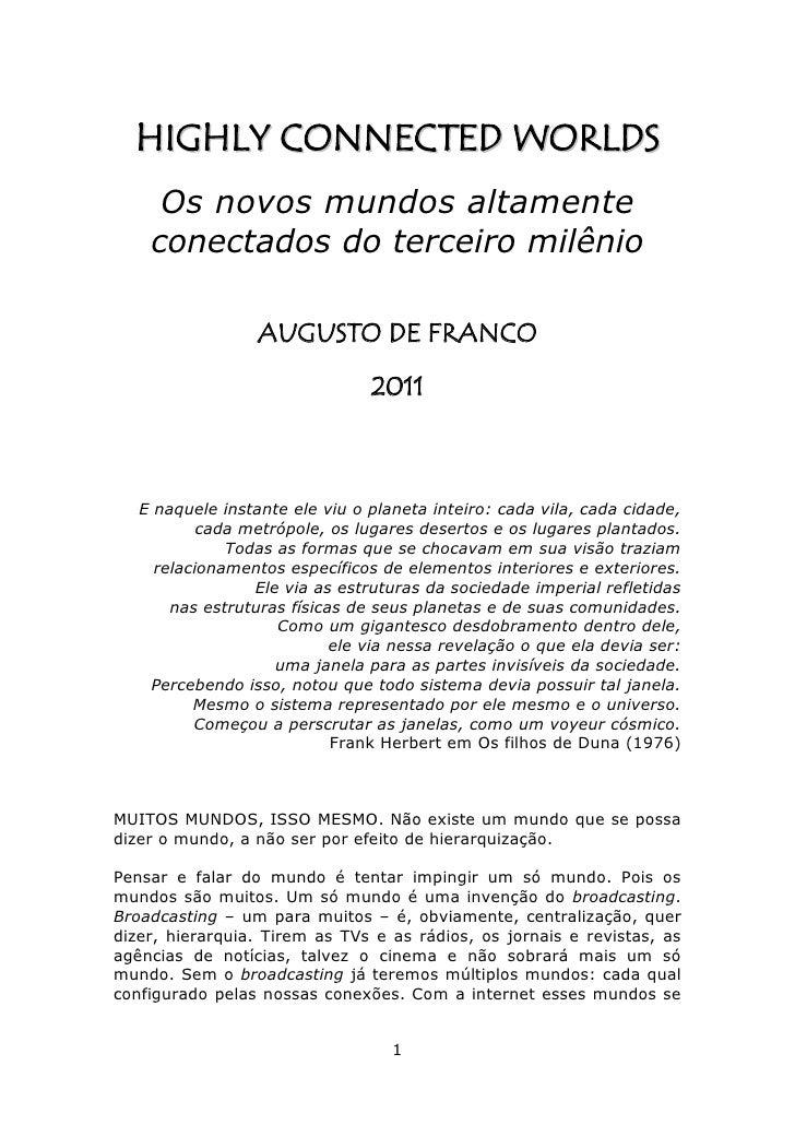 HIGHLY CONNECTED WORLDS     Os novos mundos altamente    conectados do terceiro milênio                  AUGUSTO DE FRANCO...