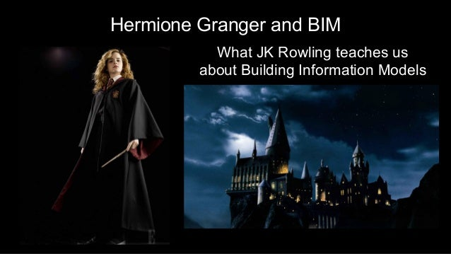 Hermione Granger and BIM What JK Rowling teaches us about Building Information Models