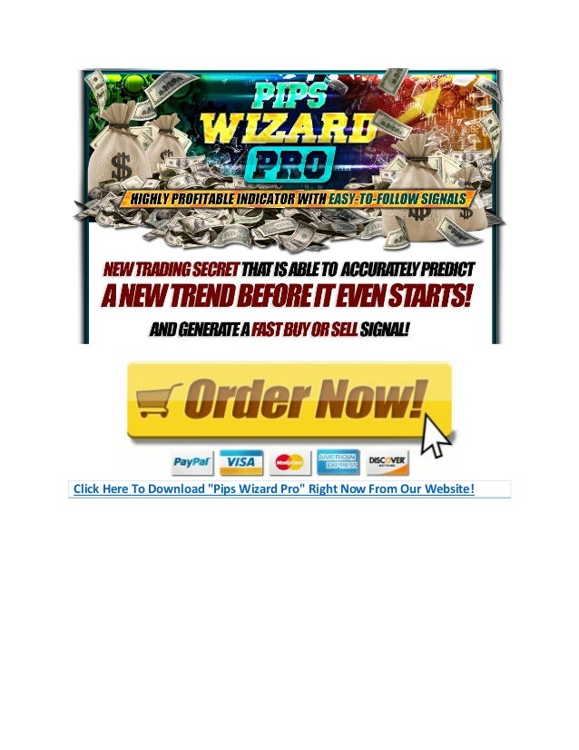 """Click Here To Download """"Pips Wizard Pro"""" Right Now From Our Website!"""
