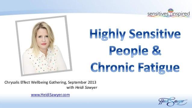 Chrysalis Effect Wellbeing Gathering, September 2013 with Heidi Sawyer www.HeidiSawyer.com