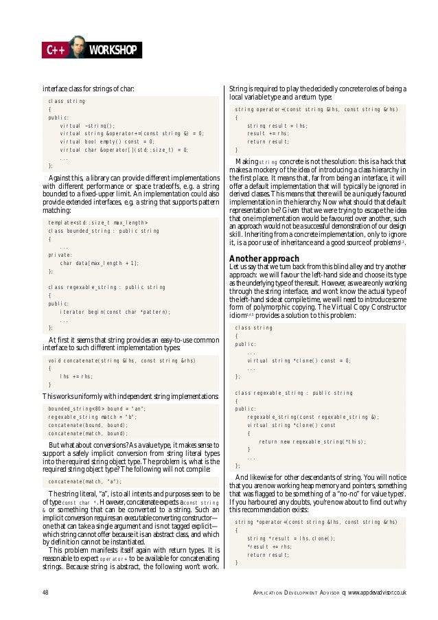 48 APPLICATION DEVELOPMENT ADVISOR q www.appdevadvisor.co.uk C++ WORKSHOP interface class for strings of char: class strin...