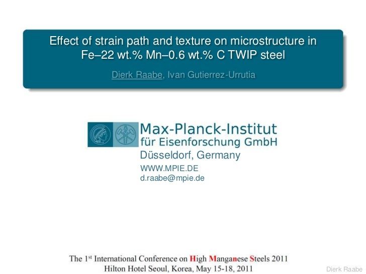 Effect of strain path and texture on microstructure in<br />Fe–22 wt.% Mn–0.6 wt.% C TWIP steel<br />Dierk Raabe, Ivan Gut...