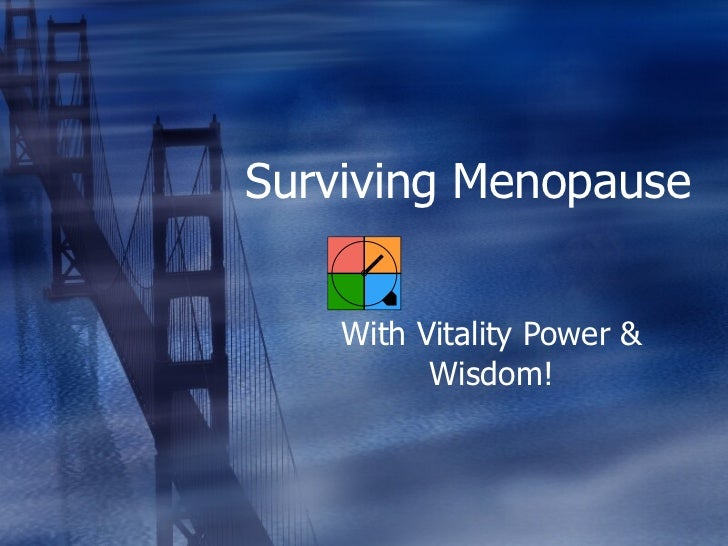 Surviving Menopause With Vitality Power & Wisdom!