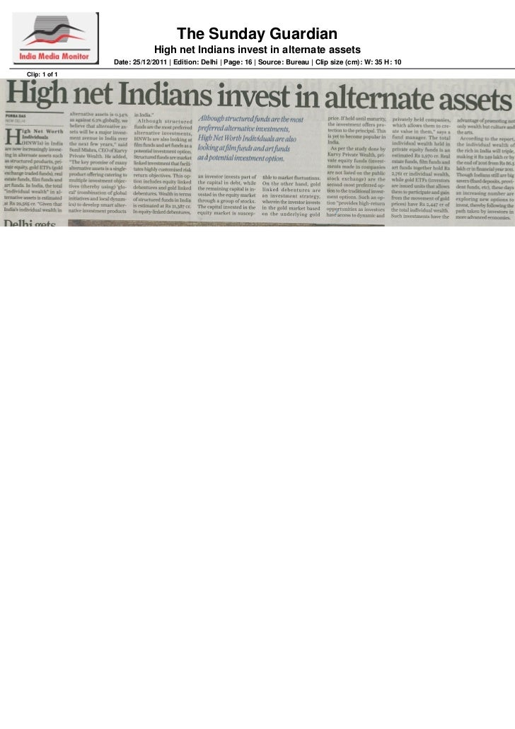 The Sunday Guardian                           High net Indians invest in alternate assets               Date: 25/12/2011  ...
