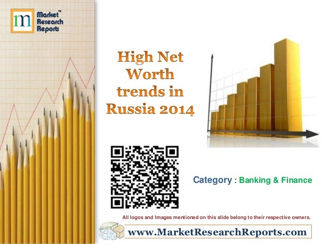 high net worth trends in russia The high net worth trends in uk 2016 database is an unparalleled resource and the leading resource of its kind compiled and curated by a team of expert research specialists, the database.