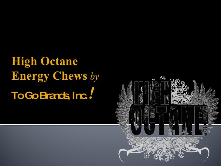 High Octane Energy Chews  by  To Go Brands, Inc. !