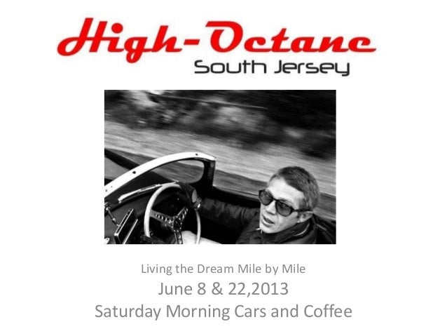Living the Dream Mile by MileJune 8 & 22,2013Saturday Morning Cars and Coffee