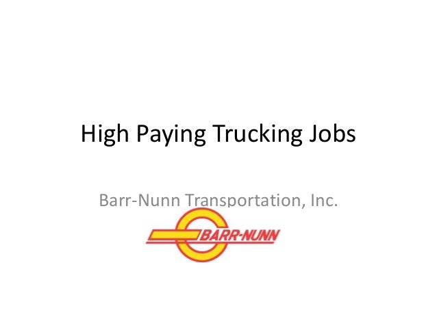 High Paying Trucking Jobs Barr Nunn Transportation Inc