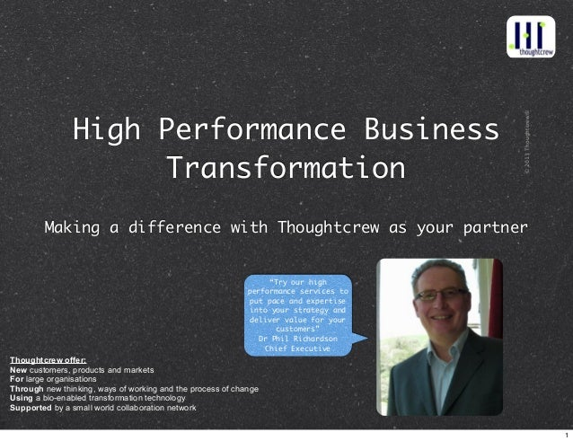 ©2013Thoughtcrew® High Performance Business Transformation™ Making a difference with Thoughtcrew as your partner Thoughtcr...