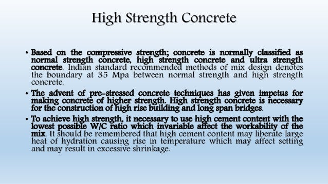 high performance concrete Specialty concrete - high end value materials high-value concrete all concrete is high value cost of material (small) cost of placement (significant) cost of replacement (high) high-value concrete high value generally associated with high-performance what is high-performance.