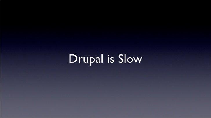 High Performance Drupal Slide 3